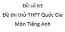 Đề số 63 - Đề thi thử THPT Quốc Gia môn Tiếng Anh