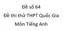 Đề số 64 - Đề thi thử THPT Quốc Gia môn Tiếng Anh