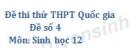 Đề số 4 - Đề thi thử THPT Quốc gia môn Sinh học