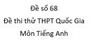 Đề số 68 - Đề thi thử THPT Quốc Gia môn Tiếng Anh