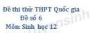 Đề số 6 - Đề thi thử THPT Quốc gia môn Sinh học