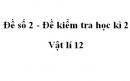 Đề số 2 - Đề kiểm tra học kì 2 - Vật lí 12