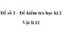 Đề số 3 - Đề kiểm tra học kì 2 - Vật lí 12