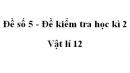 Đề số 5 - Đề kiểm tra học kì 2 - Vật lí 12