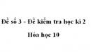 Đề số 3 - Đề kiểm tra học kì 2 - Hóa học 10