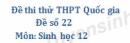 Đề số 22 - Đề thi thử THPT Quốc gia môn Sinh học