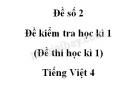 Đề số 2 - Đề kiểm tra học kì 1 (Đề thi học kì 1) – Tiếng Việt 4
