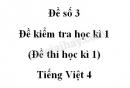 Đề số 3 - Đề kiểm tra học kì 1 (Đề thi học kì 1) – Tiếng Việt 4