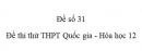 Đề số 31 - Đề thi thử THPT Quốc gia môn Hóa học