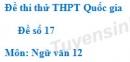 Đề số 17 - Đề thi thử THPT Quốc gia môn Ngữ văn