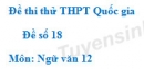 Đề số 18 - Đề thi thử THPT Quốc gia môn Ngữ văn