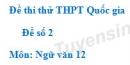 Đề số 2 - Đề thi thử THPT Quốc gia môn Ngữ văn