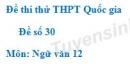 Đề số 30 - Đề thi thử THPT Quốc gia môn Ngữ văn