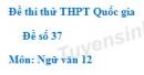 Đề số 37 - Đề thi thử THPT Quốc gia môn Ngữ văn
