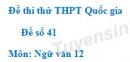 Đề số 41 - Đề thi thử THPT Quốc gia môn Ngữ văn