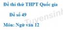 Đê số 49 - Đề thi thử THPT Quốc gia môn Ngữ văn