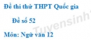Đề số 52 - Đề thi thử THPT Quốc gia môn Ngữ văn