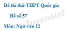 Đề số 57 - Đề thi thử THPT Quốc gia môn Ngữ văn