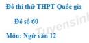 Đề số 60 - Đề thi thử THPT Quốc gia môn Ngữ văn