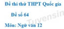 Đề số 64 - Đề thi thử THPT Quốc gia môn Ngữ văn
