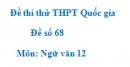 Đề số 68 - Đề thi thử THPT Quốc gia môn Ngữ văn