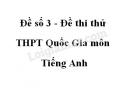 Đề số 3 - Đề thi thử THPT Quốc Gia môn Tiếng Anh
