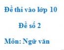 Đề số 2 - Đề thi vào lớp 10 môn Ngữ văn
