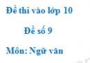 Đề số 9 - Đề thi vào lớp 10 môn Ngữ văn