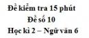 Đề số 10 - Đề kiểm tra 15 phút - Học kì 2 - Ngữ văn 6