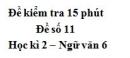 Đề số 11 - Đề kiểm tra 15 phút - Học kì 2 - Ngữ văn 6