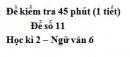 Đề số 11 - Đề kiểm tra 45 phút (1 tiết) - Học kì 2 - Ngữ văn 6
