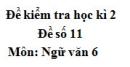 Đề số 11 - Đề kiểm tra học kì 2 (Đề thi học kì 2) - Ngữ văn 6