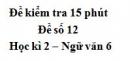 Đề số 12 - Đề kiểm tra 15 phút - Học kì 2 - Ngữ văn 6