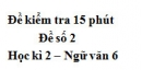 Đề số 2 - Đề kiểm tra 15 phút - Học kì 2 - Ngữ văn 6