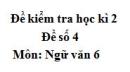 Đề số 4 - Đề kiểm tra học kì 2 (Đề thi học kì 2) - Ngữ văn 6