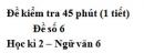 Đề số 6 - Đề kiểm tra 45 phút (1 tiết) - Học kì 2 - Ngữ văn 6