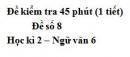 Đề số 8 - Đề kiểm tra 45 phút (1 tiết) - Học kì 2 - Ngữ văn 6