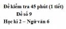 Đề số 9 - Đề kiểm tra 45 phút (1 tiết) - Học kì 2 - Ngữ văn 6