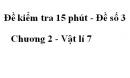 Đề kiểm tra 15 phút - Đề số 3 - Chương 2 - Vật lí 7