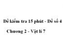 Đề kiểm tra 15 phút - Đề số 4 - Chương 2 - Vật lí 7