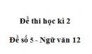 Đề số 5 - Đề kiểm tra học kì 2 - Ngữ văn 12