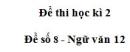 Đề số 8 - Đề kiểm tra học kì 2 - Ngữ văn 12