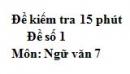 Đề số 1 - Đề kiểm tra 15 phút - Học kì 1 - Ngữ văn 7