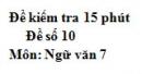 Đề số 10 - Đề kiểm tra 15 phút - Học kì 1 - Ngữ văn 7