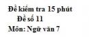 Đề số 11 - Đề kiểm tra 15 phút - Học kì 1 - Ngữ văn 7