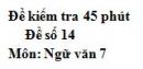 Đề số 14 - Đề kiểm tra 45 phút (1 tiết) - Học kì 1 - Ngữ văn 7