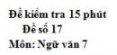 Đề số 17 - Đề kiểm tra 15 phút - Học kì 1 - Ngữ văn 7