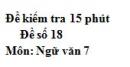 Đề số 18 - Đề kiểm tra 15 phút - Học kì 1 - Ngữ văn 7
