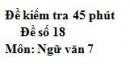 Đề số 18 - Đề kiểm tra 45 phút (1 tiết) - Học kì 1 - Ngữ văn 7
