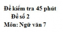 Đề số 2 - Đề kiểm tra 45 phút (1 tiết) - Học kì 1 - Ngữ văn 7